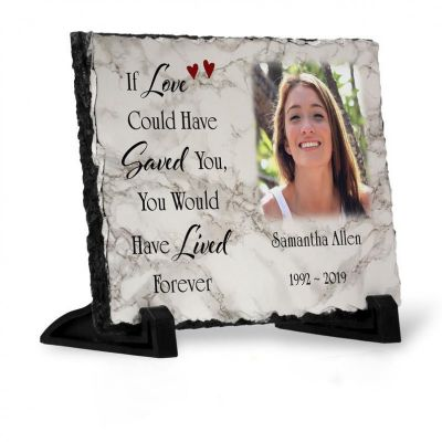 Personalized Memorial Photo Slate Plaque - If Love Could Have Saved You